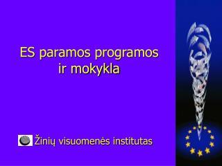 ES  paramos  programos ir mokykla