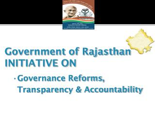 Government of Rajasthan INITIATIVE ON Governance Reforms, Transparency & Accountability