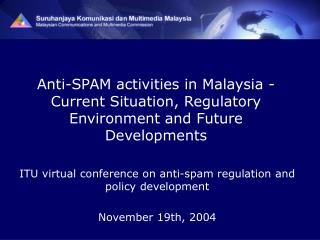 Anti-SPAM activities in Malaysia - Current Situation