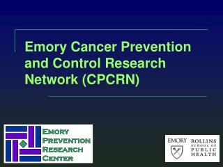 Emory Cancer Prevention and Control Research Network (CPCRN)