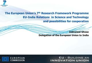 The European Union's 7 th  Research Framework Programme