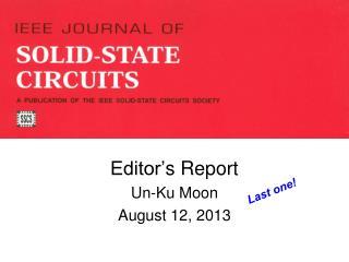 Editor' s Report Un-Ku Moon August 12, 2013