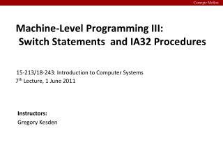 Machine-Level Programming III: Switch Statements  and IA32 Procedures