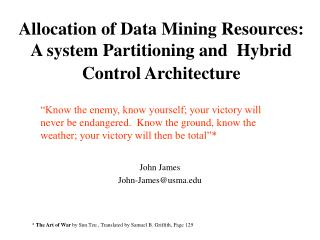 Allocation of Data Mining Resources: A system Partitioning and  Hybrid Control Architecture