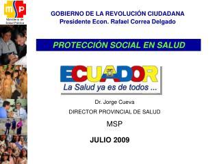 GOBIERNO DE LA REVOLUCIÓN CIUDADANA Presidente Econ. Rafael Correa Delgado