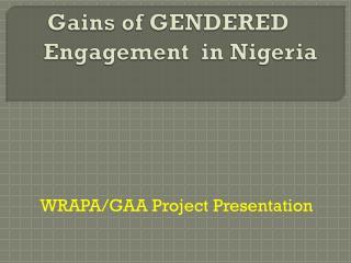 Gains of  GENDERED       Engagement in Nigeria