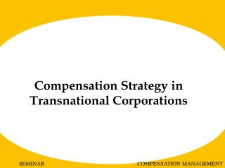 Compensation Strategy in Transnational Corporations