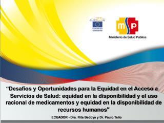 ECUADOR Dra. Rita Bedoya y Dr. Paulo Tello