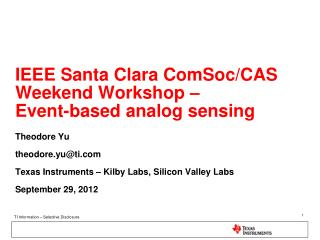 IEEE Santa Clara ComSoc/CAS Weekend Workshop �  Event-based analog sensing
