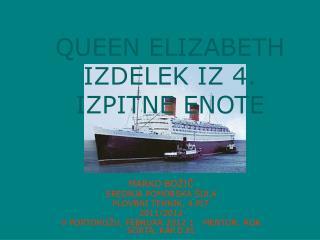 QUEEN ELIZABETH IZDELEK IZ 4. IZPITNE ENOTE