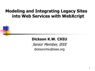 Dickson K.W. CHIU Senior Member, IEEE dicksonchiu@ieee