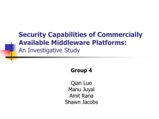 Security Capabilities of Commercially Available Middleware Platforms: An Investigative Study