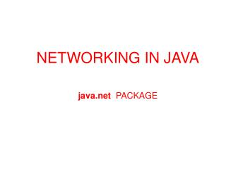 NETWORKING IN JAVA java   PACKAGE