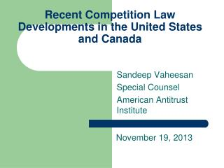 Recent Competition Law Developments in the United States and Canada