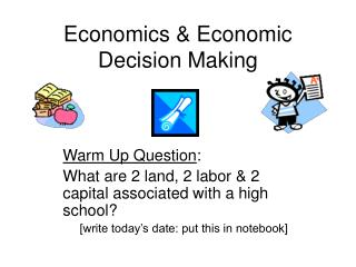 Economics & Economic Decision Making