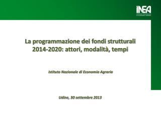 La programmazione dei fondi strutturali 2014-2020: attori, modalità, tempi