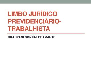 LIMBO JURÍDICO PREVIDENCIÁRIO-TRABALHISTA