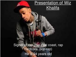 Presentation�of�Wiz Khalifa