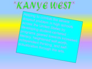*KANYE WEST*