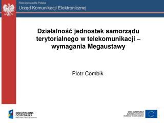Działalność jednostek samorządu terytorialnego w telekomunikacji – wymagania Megaustawy