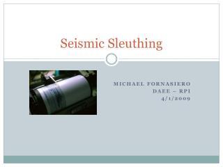 Seismic Sleuthing