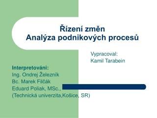 Řízení změn Analýza podnikových procesů