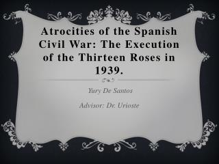 Atrocities of the Spanish Civil War: The Execution of the Thirteen Roses in 1939.
