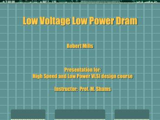 Low Voltage Low Power Dram