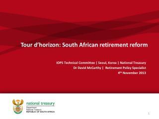 Tour  d'horizon : South African retirement reform