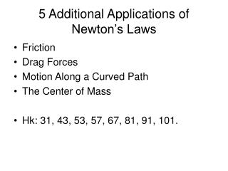 5 Additional Applications of Newton's Laws