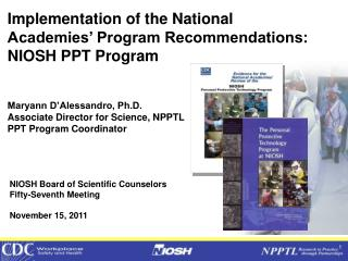 Implementation of the National Academies' Program Recommendations:  NIOSH PPT Program