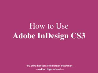 How to Use Adobe InDesign CS3