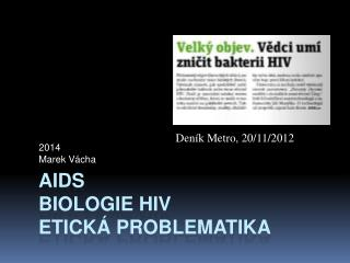AIDS biologie HIV etick� problematika