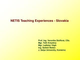 NETIS Teaching Experiences - Slovakia
