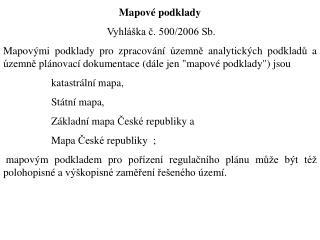 Mapové podklady   Vyhláška č. 500/2006 Sb.