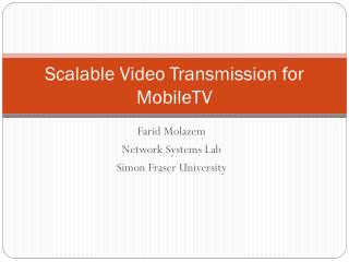 Scalable Video Transmission for  MobileTV