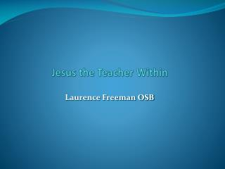 Jesus the Teacher Within