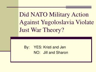 Did NATO Military Action Against Yugoloslavia Violate Just War Theory?