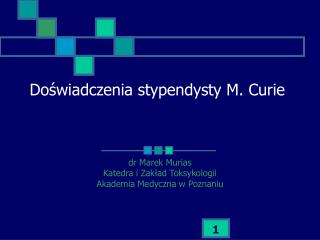 Doświadczenia stypendysty M. Curie