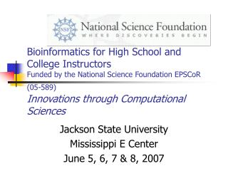 Jackson State University  Mississippi E Center June 5, 6, 7 & 8, 2007
