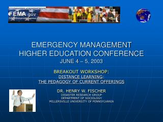 EMERGENCY MANAGEMENT  HIGHER EDUCATION CONFERENCE JUNE 4 – 5, 2003