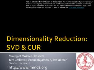 Dimensionality Reduction: SVD & CUR