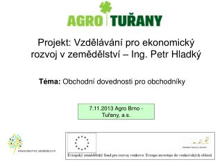 Projekt: Vzdělávání pro ekonomický rozvoj v zemědělství – Ing. Petr Hladký