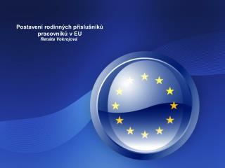 Postavení rodinných příslušníků pracovníků v EU