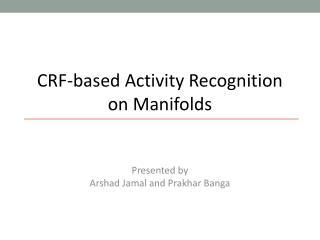 CRF-based Activity Recognition on Manifolds