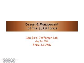 Design & Management  of the JLAB Farms