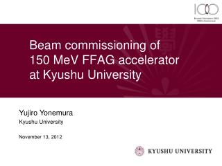 Beam commissioning of  150 MeV FFAG accelerator at Kyushu University