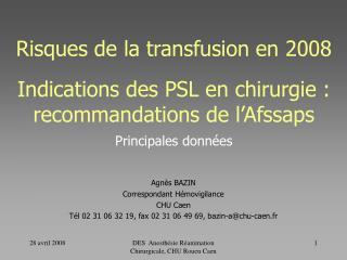 Risques de la transfusion en 2008   Indications des PSL en chirurgie : recommandations de l Afssaps  Principales donn es