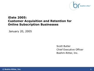 IDate 2005: Customer Acquisition and Retention for Online Subscription Businesses