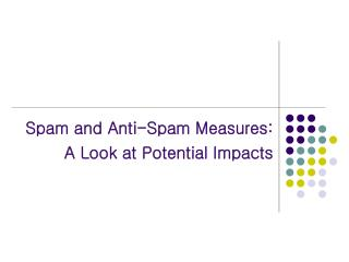 Spam and Anti-Spam Measures: